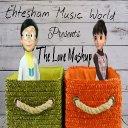 The Love Mashup | Evergreen songs | Ehtesham music world