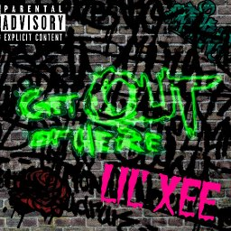 Get Out Of Here By Lil' Xee (@XeeLil)