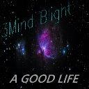 3Mind Blight- A Good Life