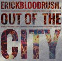 erickbloodrush. - Out Of The City