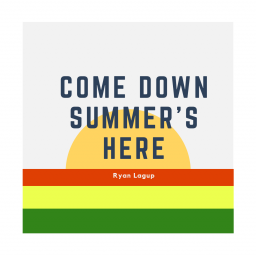 """Listen  to """"Come Down, Summer's Here"""" by Ryan Lagup"""