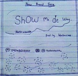 Nathwealth_show_me_de_way